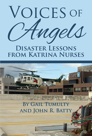 VOICES OF ANGELS  Disaster Lessons from Katrina Nurses  epub Edition