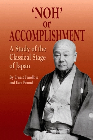 'NOH' OR ACCOMPLISHMENT A Study of the Classical Stage of Japan