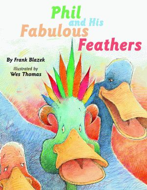 PHIL AND HIS FABULOUS FEATHERS