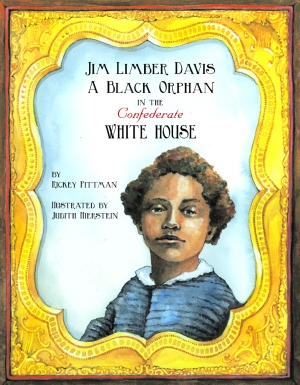 JIM LIMBER DAVIS A Black Orphan in the Confederate White House