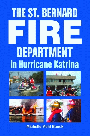 ST. BERNARD FIRE DEPARTMENT IN HURRICANE KATRINA, THE