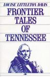 FRONTIER TALES OF TENNESSEE