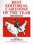 BEST EDITORIAL CARTOONS OF THE YEAR - 1985 Edition