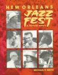 NEW ORLEANS JAZZ FEST A Pictorial History