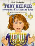 TOBY BELFER NEVER HAD A CHRISTMAS TREE