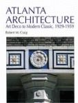 ATLANTA ARCHITECTURE: Art Deco to Modern Classic, 1929-1959