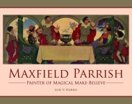 MAXFIELD PARRISH: Painter of Magical Make-Believe