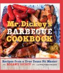 MR. DICKEY'S BARBECUE COOKBOOKRecipes from a True Texas Pit Master