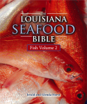 LOUISIANA SEAFOOD BIBLE, THE  Fish Volume 2
