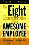 EIGHT CHARACTERISTICS OF THE AWESOME EMPLOYEE, THE