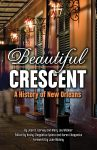 BEAUTIFUL CRESCENT  A History of New Orleans epub Edition