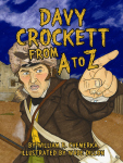 DAVY CROCKETT FROM A TO Z