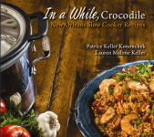 IN A WHILE, CROCODILE New Orleans Slow-Cooker Recipes