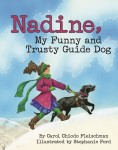 NADINE, MY FUNNY AND TRUSTY GUIDE DOG