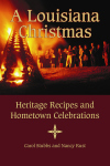 A LOUISIANA CHRISTMAS Heritage Recipes and Hometown Celebrations
