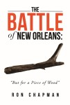 "BATTLE OF NEW ORLEANS, THE ""But for a Piece of Wood"""