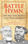 BATTLE HYMN  The Best and Worst Civil War Generalsepub Edition