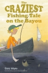 Craziest Fishing Tale on the Bayou, The