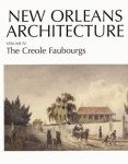 NEW ORLEANS ARCHITECTURE  Volume IV: The Creole Faubourgs