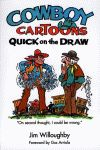COWBOY CARTOONS: Quick on the Draw