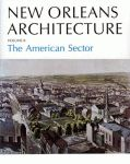 NEW ORLEANS ARCHITECTURE  Volume II: The American Sector