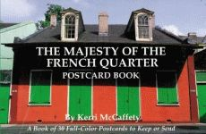 MAJESTY OF THE FRENCH QUARTER POSTCARD BOOK, THE