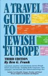 TRAVEL GUIDE TO JEWISH EUROPE, A: Third Edition