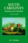 SOUTH CAROLINA'S REVOLUTIONARY WAR BATTLEFIELDSA Tour Guide