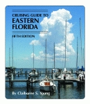 CRUISING GUIDE TO EASTERN FLORIDA  Fifth Edition