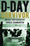 D-DAY SURVIVOR  An Autobiography