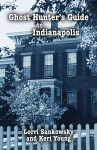 GHOST HUNTER'S GUIDE TO INDIANAPOLIS