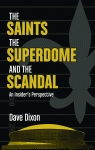 THE SAINTS, THE SUPERDOME, AND THE SCANDAL