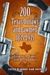 200 TEXAS OUTLAWS AND LAWMEN1835-1935