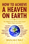 HOW TO ACHIEVE A HEAVEN ON EARTH epub Edition