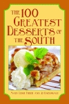100 GREATEST DESSERTS OF THE SOUTH, THE