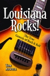 LOUISIANA ROCKS! The True Genesis of Rock and Roll