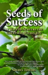 SEEDS OF SUCCESS  17 Ways to Nurture the Greatness Within You