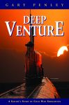 DEEP VENTURE A Sailor's Story of Cold War Submarines