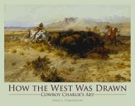 HOW THE WEST WAS DRAWN  Cowboy Charlie's Art