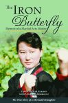IRON BUTTERFLY, THE Memoir of a Martial Arts Master