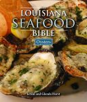 LOUISIANA SEAFOOD BIBLE, THE Oysters